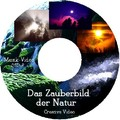 Creative Video Projekt, Zauberbild der Natur, Musik Video Natur